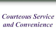 Courteous Service and Convenience